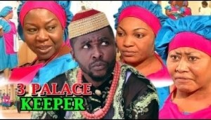 3 Palace Keeper Season 3&4 - (Onny Micheal & Ngozi Ezeonu) 2019